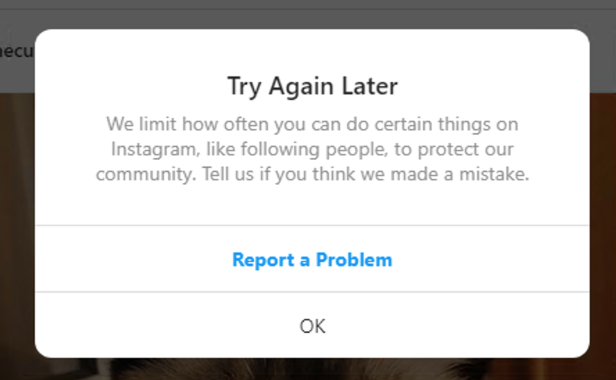 We limit how often you can do certain things on instagram